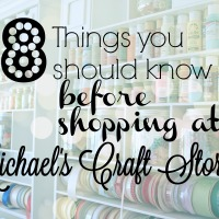 8 Things you need to know before shopping at Michael's Craft Stores!