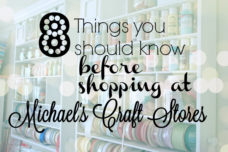 8 Things You Need To Know Before Shopping At Michael S Craft Stores